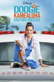 Assistir Doogie Kamealoha: Doutora Precoce online
