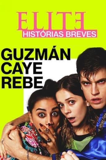 Assistir Elite Histórias Breves: Guzmán Caye Rebe online