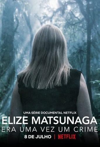 Assistir Elize Matsunaga: Era uma Vez um Crime online